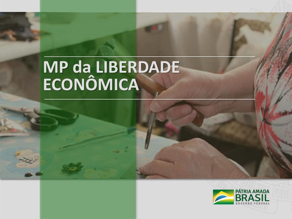 Conheça os principais pontos da MP da liberdade econômica, sancionada pelo Presidente